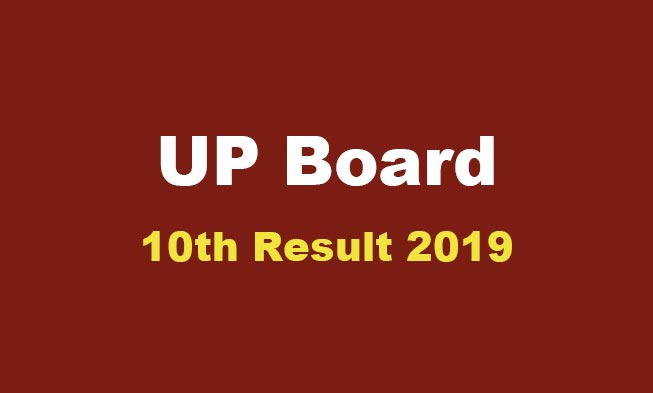 UP Board 10th Class Result 2019 Released by Uttar Pradesh Board at